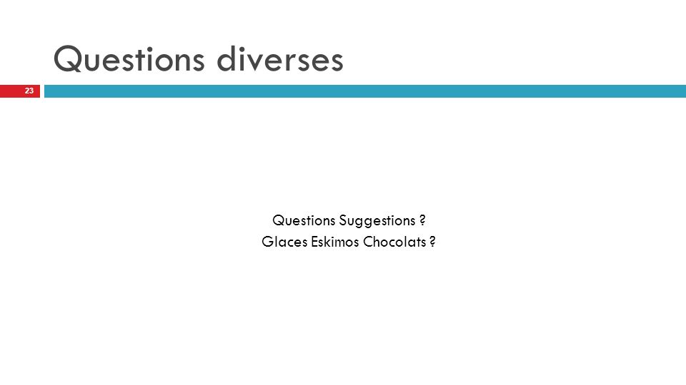 Questions Suggestions Glaces Eskimos Chocolats