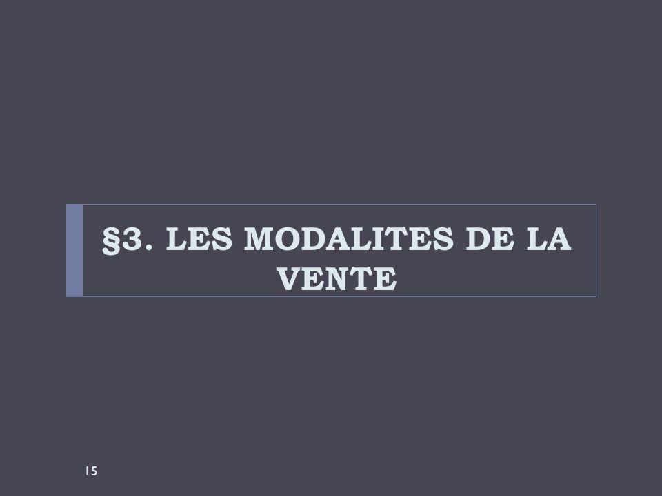 §3. LES MODALITES DE LA VENTE