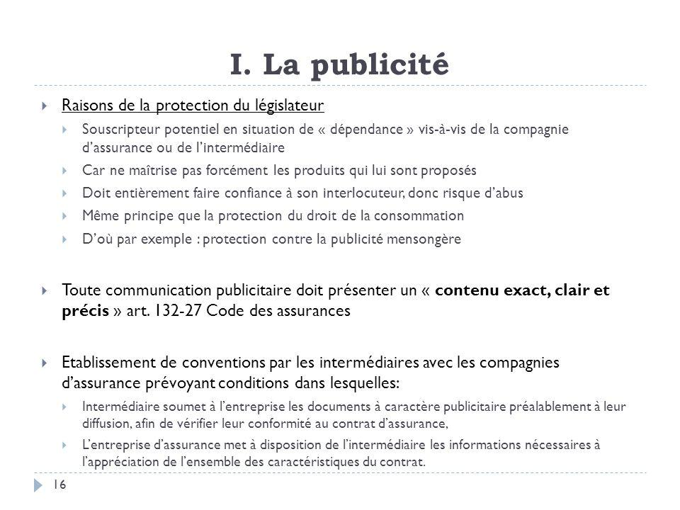 I. La publicité Raisons de la protection du législateur