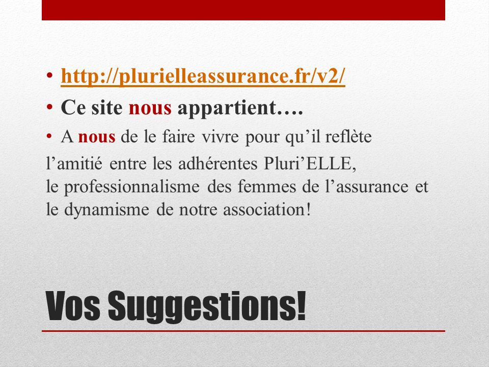 Vos Suggestions! http://plurielleassurance.fr/v2/