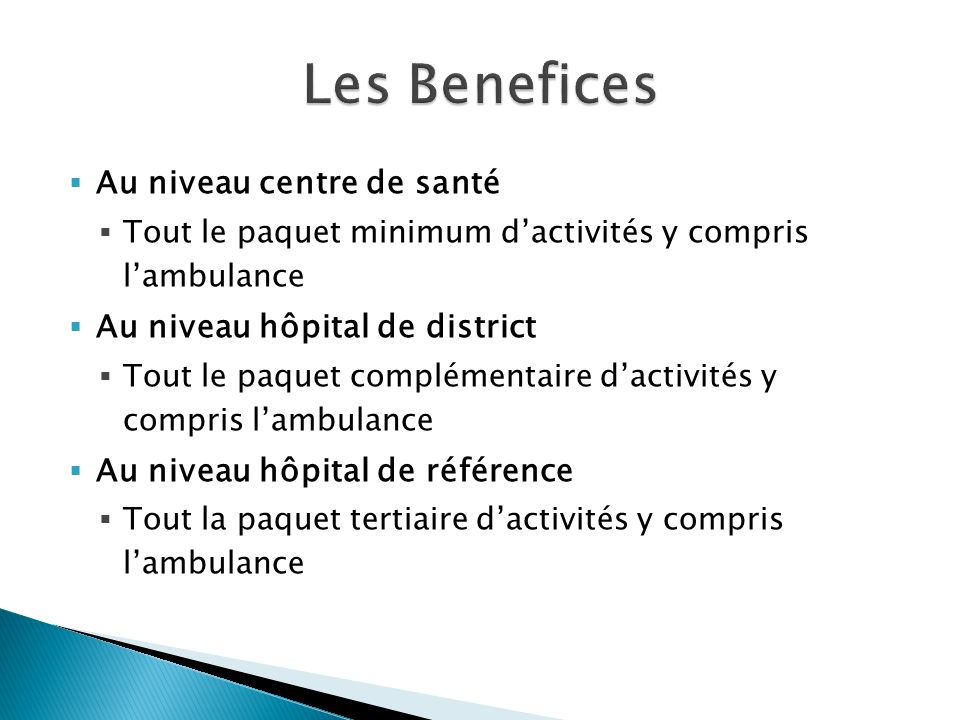 Les Benefices Au niveau centre de santé Au niveau hôpital de district