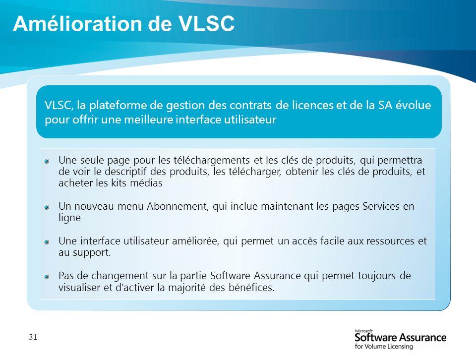 Amélioration de VLSC VLSC, la plateforme de gestion des contrats de licences et de la SA évolue pour offrir une meilleure interface utilisateur.