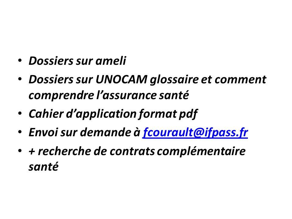 Dossiers sur ameli Dossiers sur UNOCAM glossaire et comment comprendre l'assurance santé. Cahier d'application format pdf.
