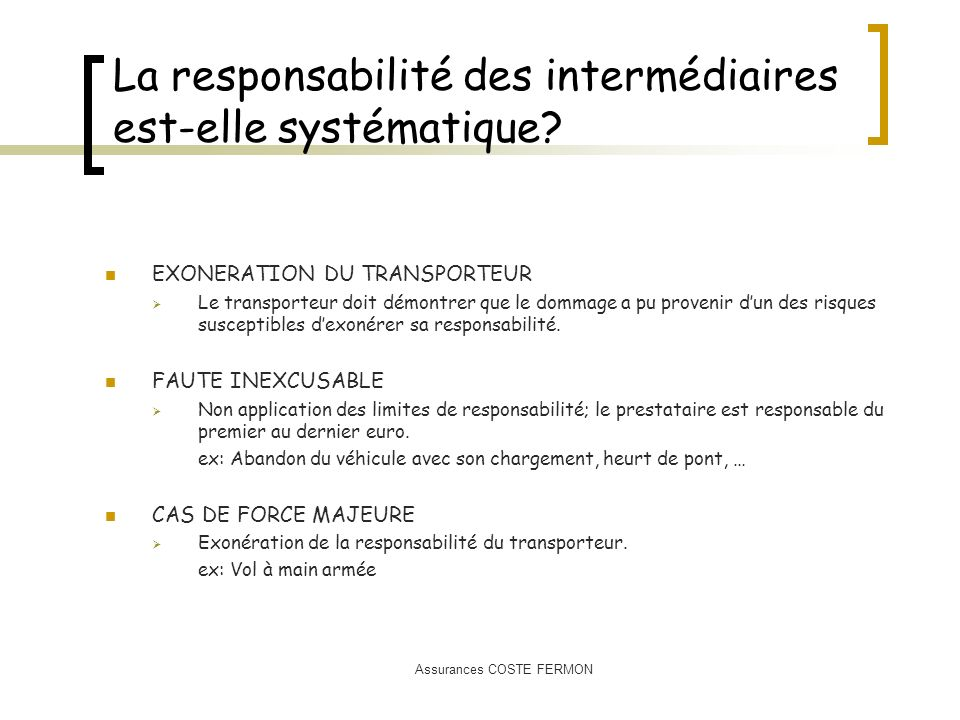 La responsabilité des intermédiaires est-elle systématique