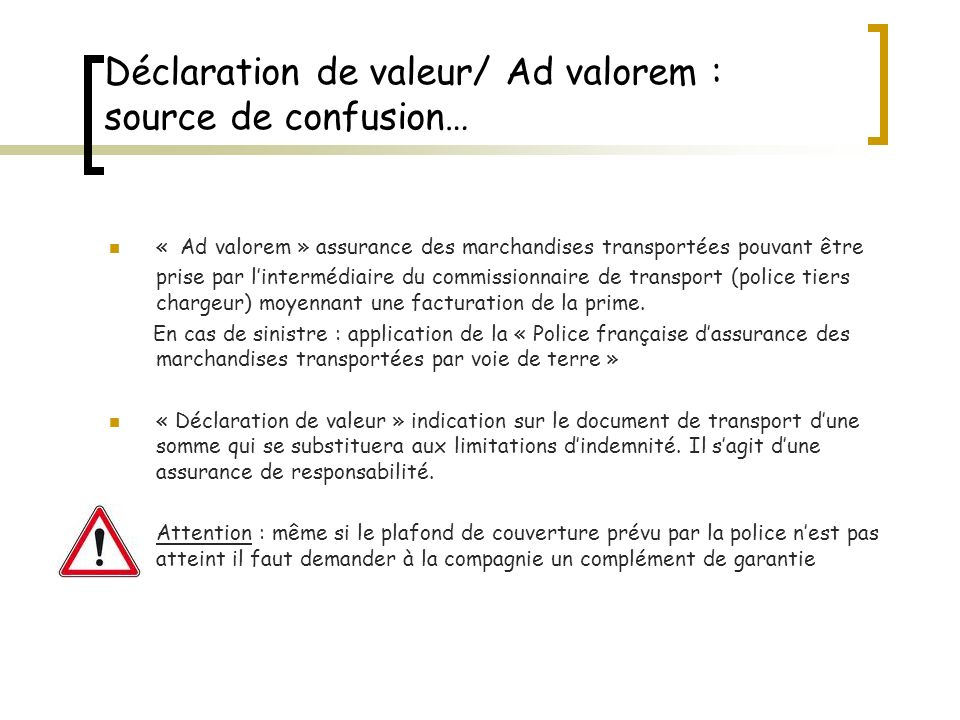 Déclaration de valeur/ Ad valorem : source de confusion…