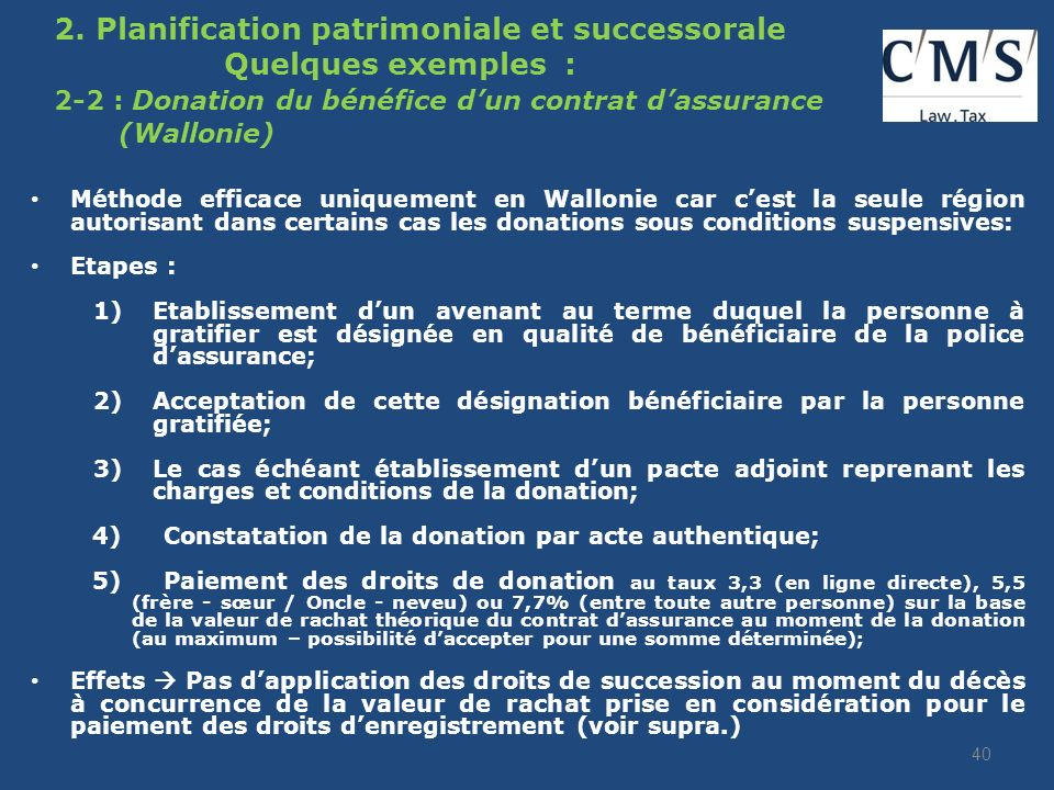 2. Planification patrimoniale et successorale. Quelques exemples :