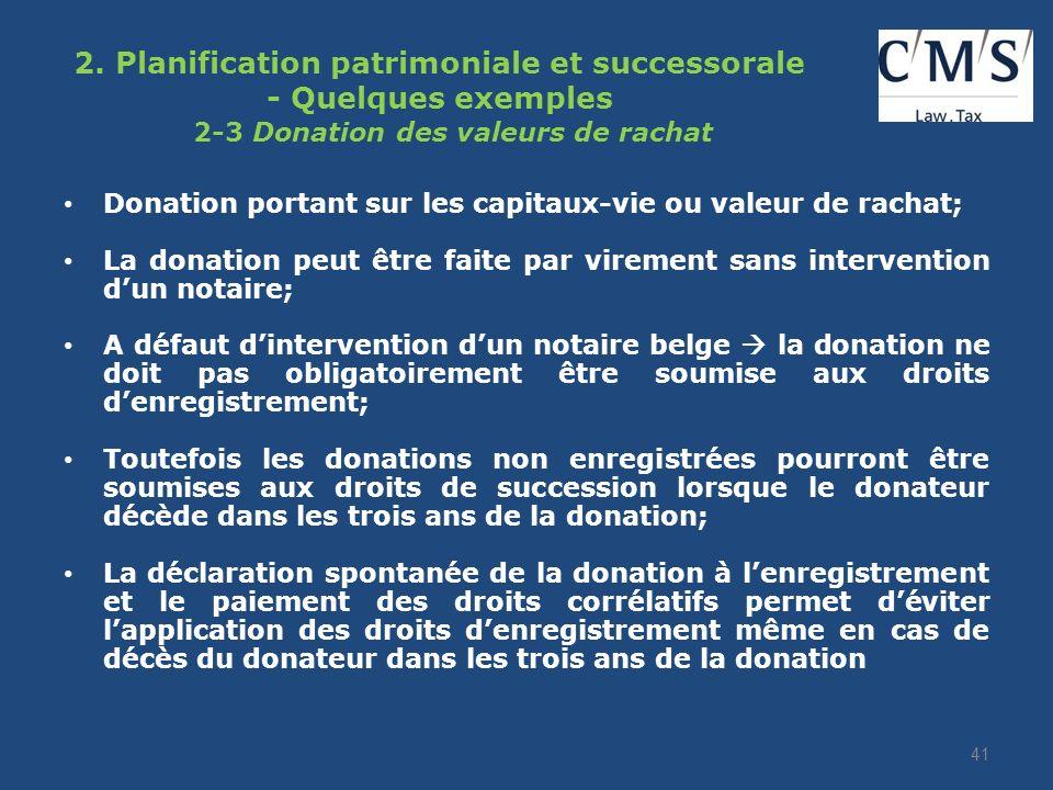 2. Planification patrimoniale et successorale - Quelques exemples 2-3 Donation des valeurs de rachat