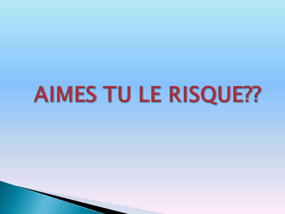 AIMES TU LE RISQUE