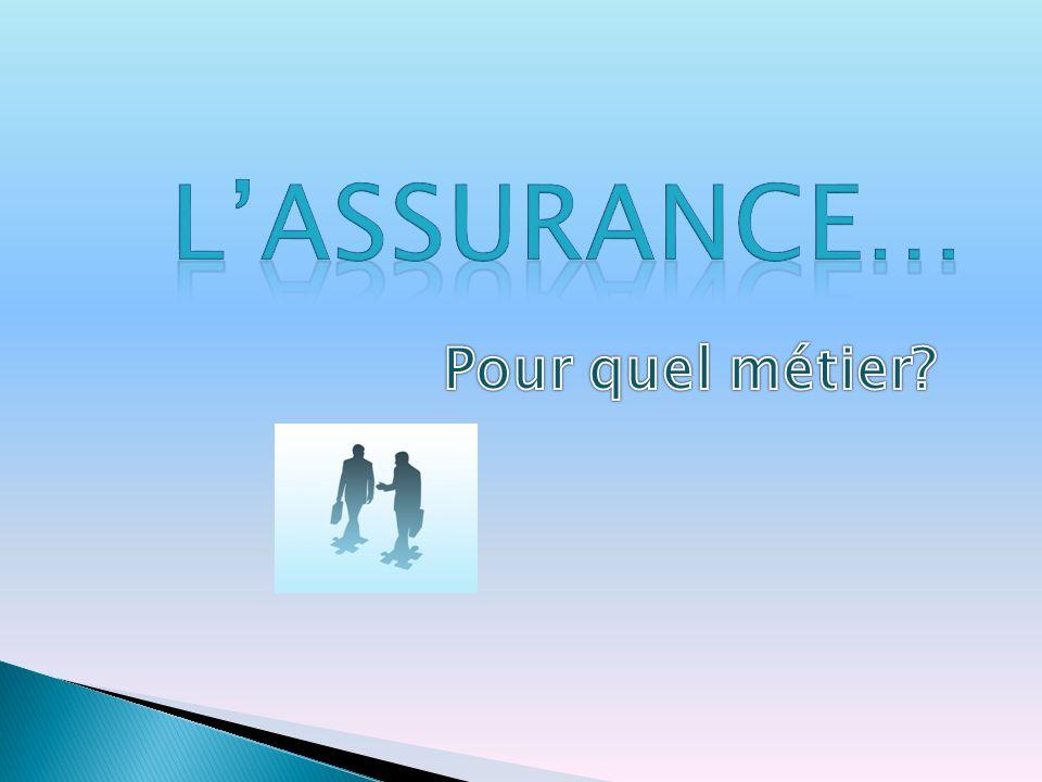 L'Assurance… Pour quel métier