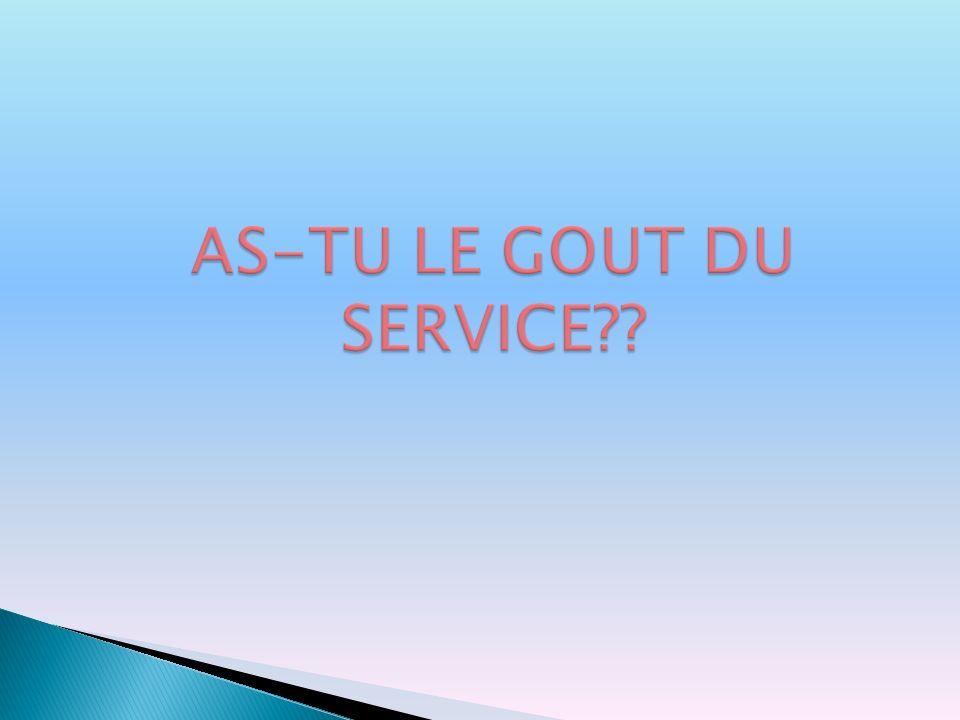 AS-TU LE GOUT DU SERVICE