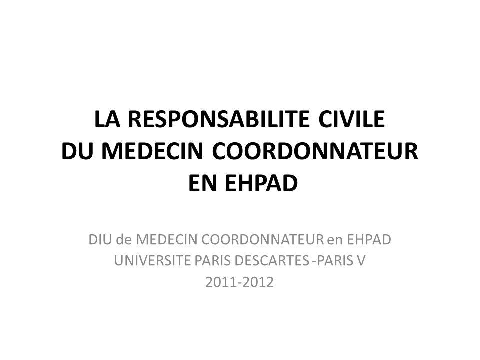 LA RESPONSABILITE CIVILE DU MEDECIN COORDONNATEUR EN EHPAD
