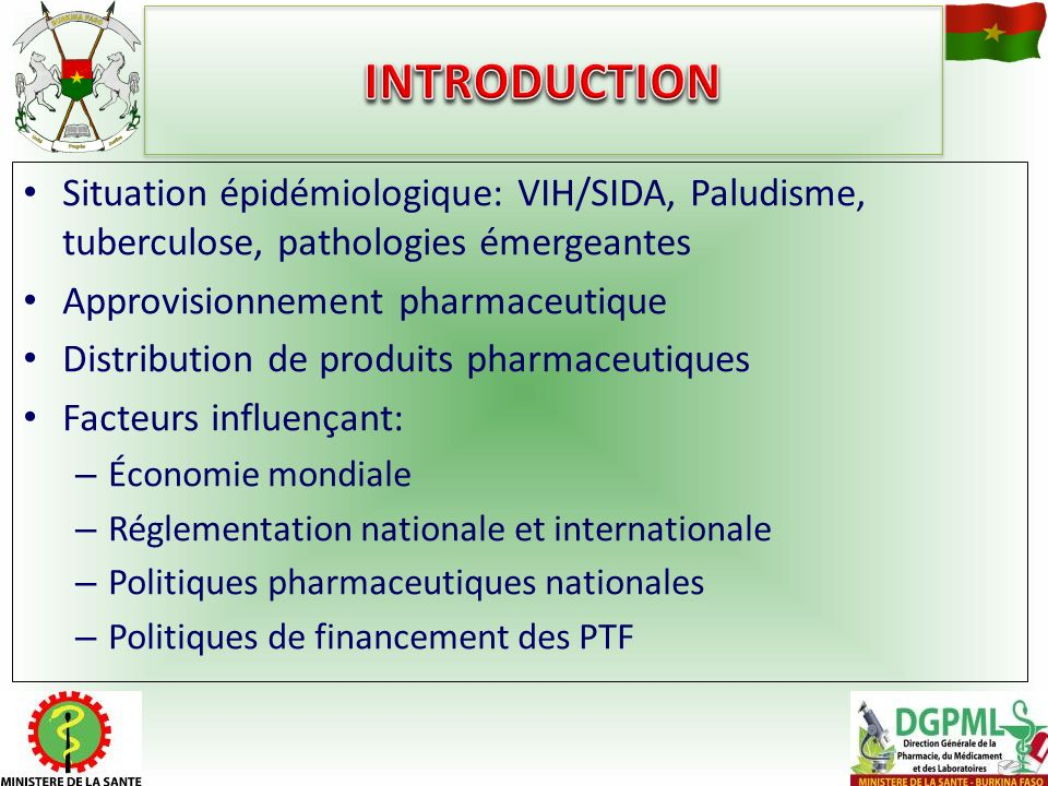 INTRODUCTION Situation épidémiologique: VIH/SIDA, Paludisme, tuberculose, pathologies émergeantes. Approvisionnement pharmaceutique.