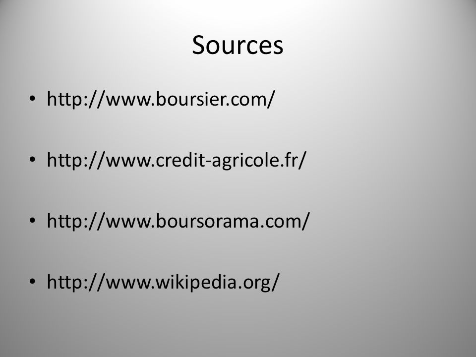 Sources http://www.boursier.com/ http://www.credit-agricole.fr/