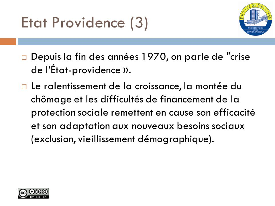 Etat Providence (3) Depuis la fin des années 1970, on parle de crise de l'État-providence ».