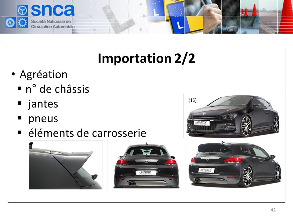 Importation 2/2 Agréation n° de châssis jantes pneus