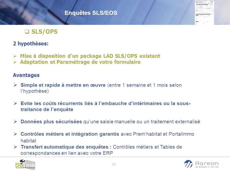 Enquêtes SLS/EOS SLS/OPS 2 hypothèses: