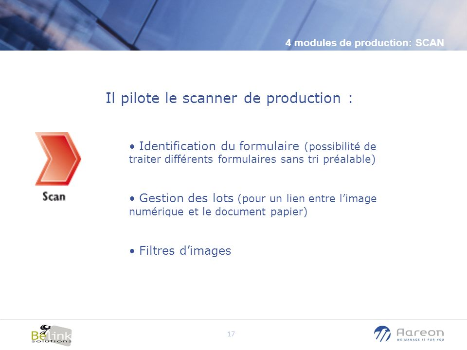 Il pilote le scanner de production :