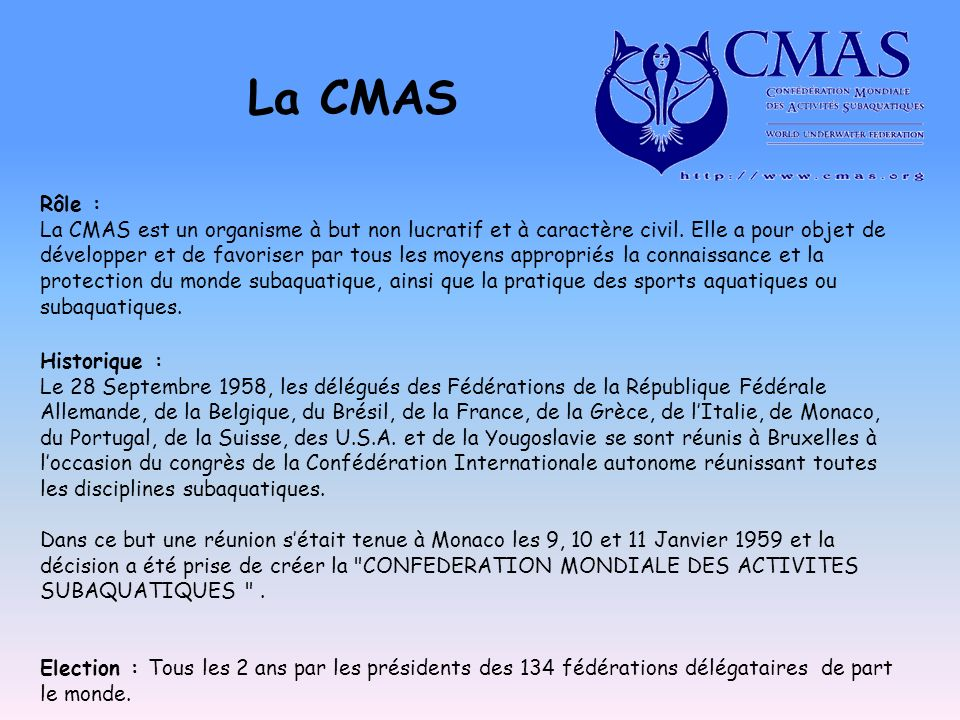 La CMAS Rôle :