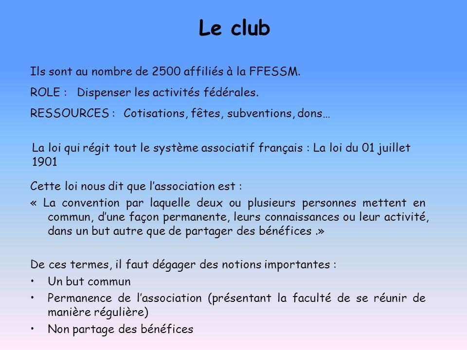 Le club Ils sont au nombre de 2500 affiliés à la FFESSM.