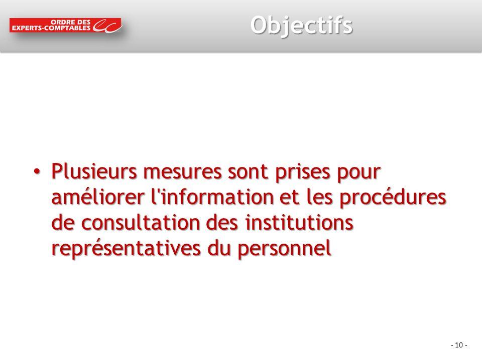 Objectifs Plusieurs mesures sont prises pour améliorer l information et les procédures de consultation des institutions représentatives du personnel.