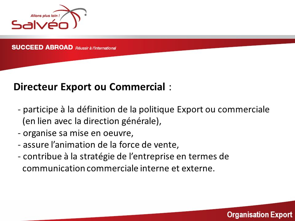 MISSION SECTORIELLE Directeur Export ou Commercial :