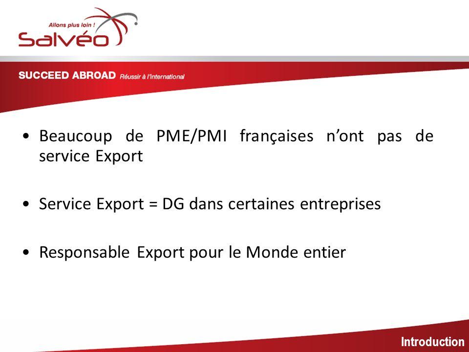 MISSION SECTORIELLE Beaucoup de PME/PMI françaises n'ont pas de service Export. Service Export = DG dans certaines entreprises.