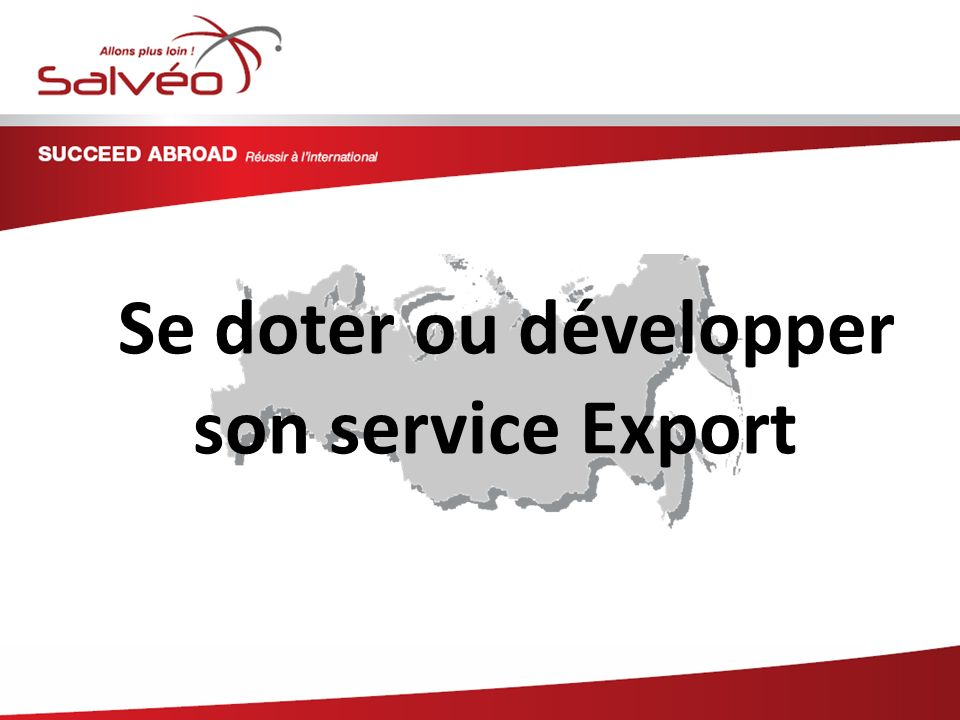 Se doter ou développer son service Export