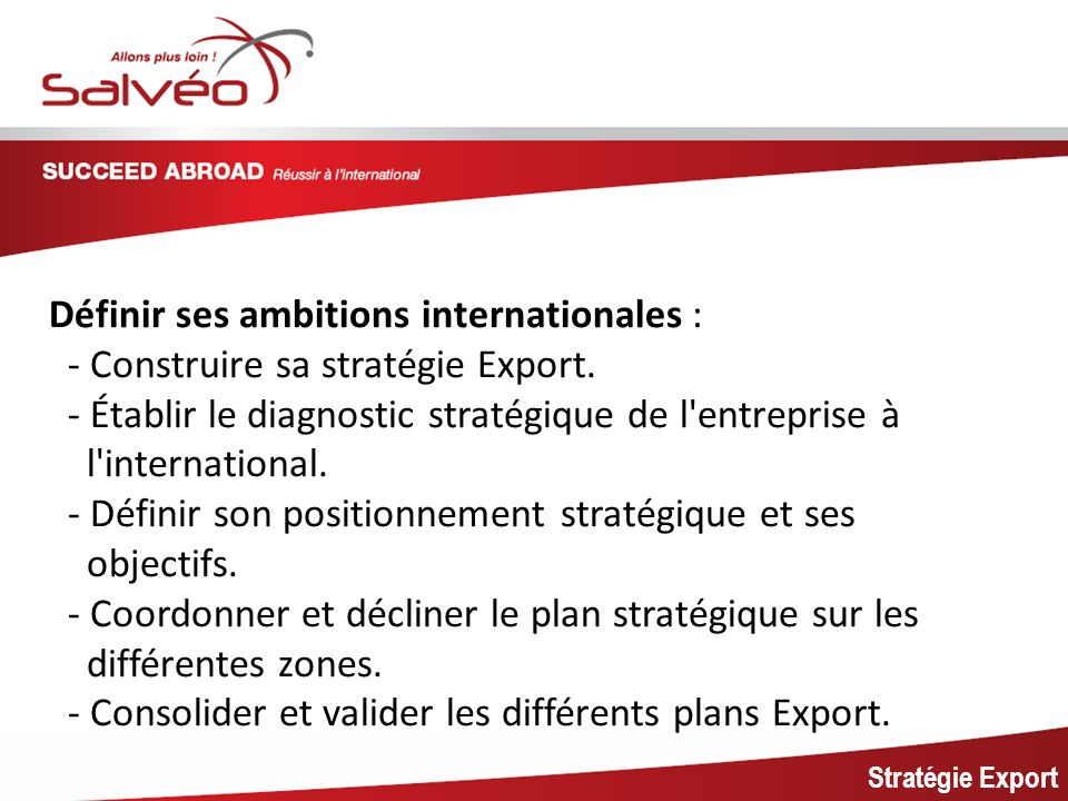MISSION SECTORIELLE Définir ses ambitions internationales :