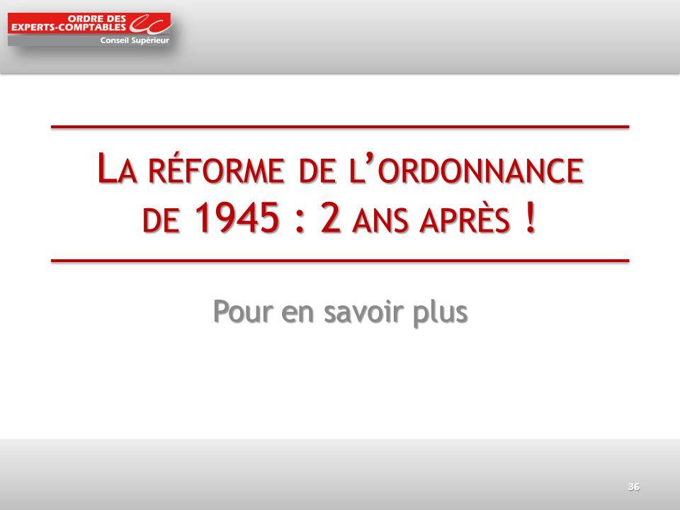 La réforme de l'ordonnance de 1945 : 2 ans après !