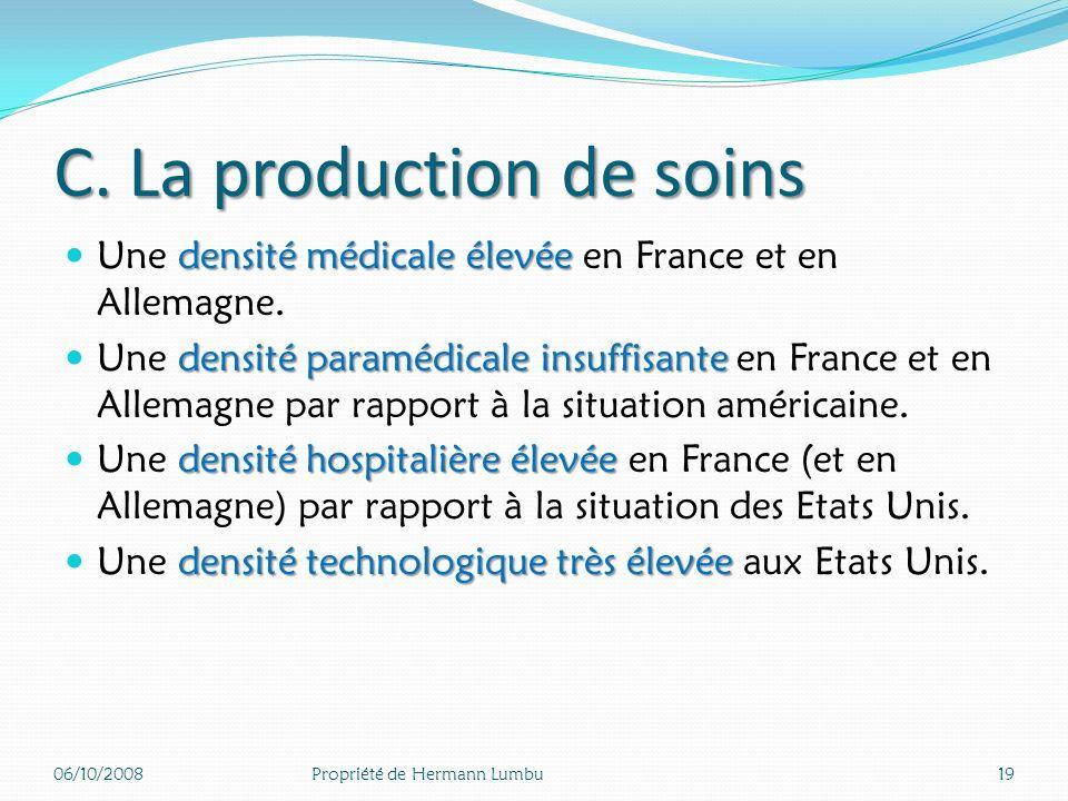C. La production de soins