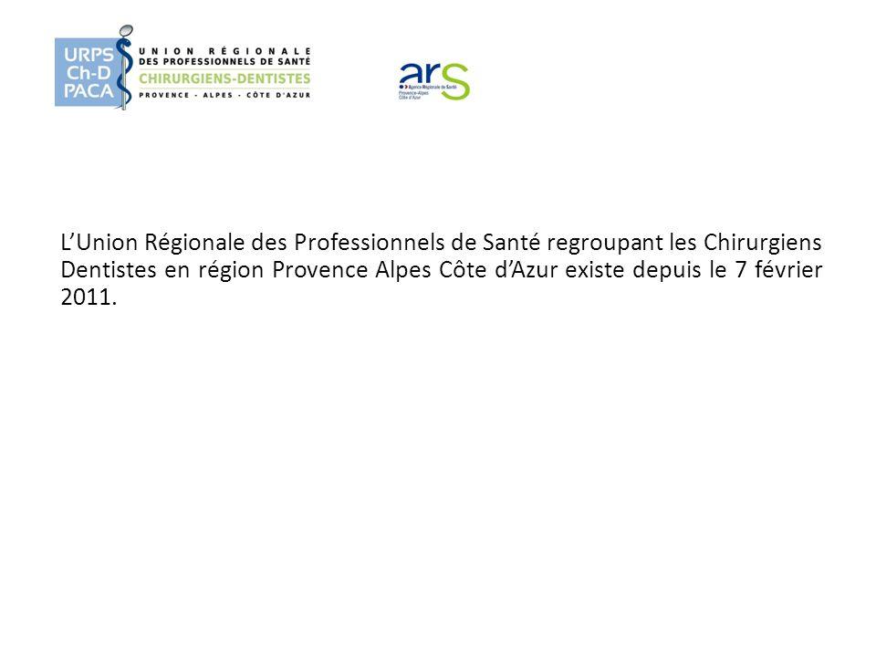 L'Union Régionale des Professionnels de Santé regroupant les Chirurgiens Dentistes en région Provence Alpes Côte d'Azur existe depuis le 7 février 2011.