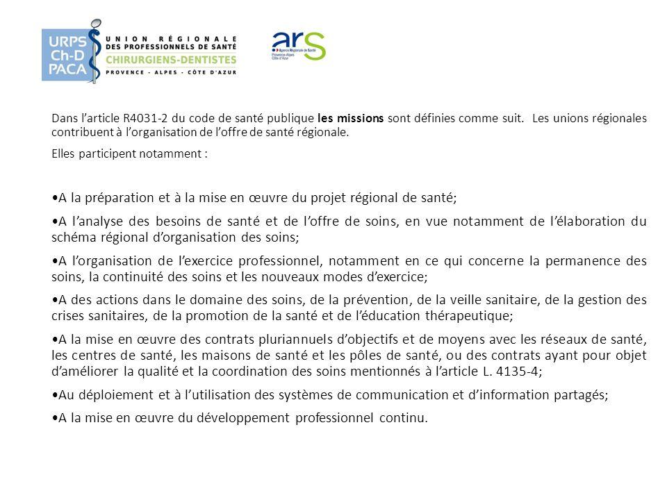 •A la préparation et à la mise en œuvre du projet régional de santé;