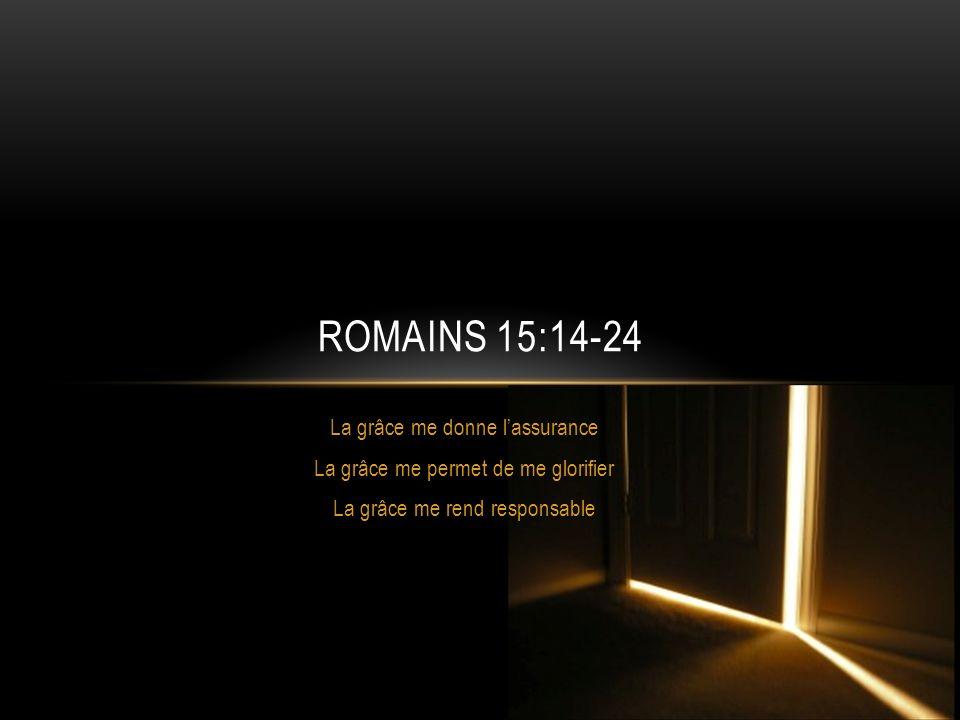 Romains 15:14-24 La grâce me donne l'assurance