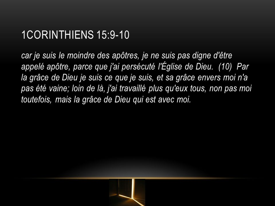 1CoRINTHIENS 15:9-10
