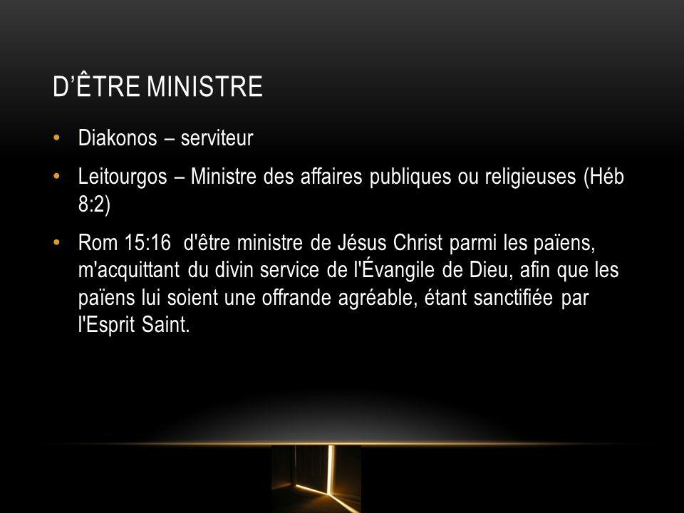 D'être ministre Diakonos – serviteur
