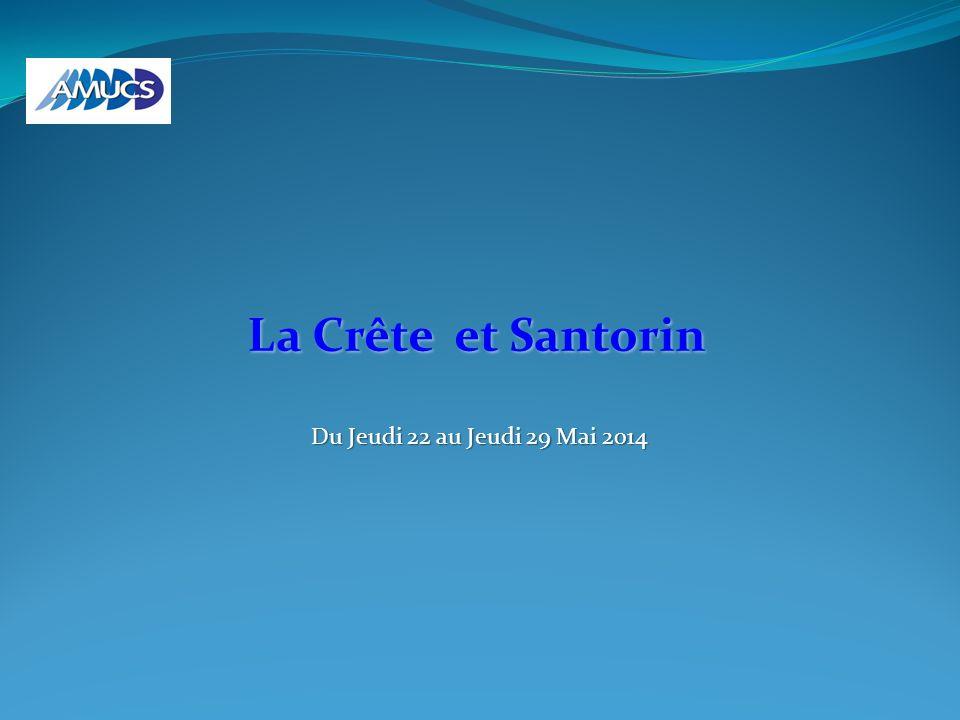 La Crête et Santorin Du Jeudi 22 au Jeudi 29 Mai 2014