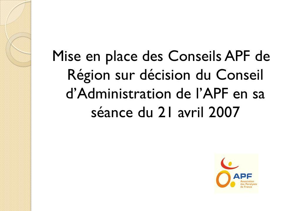 Mise en place des Conseils APF de Région sur décision du Conseil d'Administration de l'APF en sa séance du 21 avril 2007