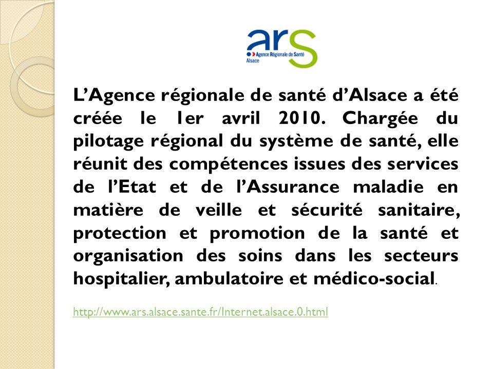 L'Agence régionale de santé d'Alsace a été créée le 1er avril 2010