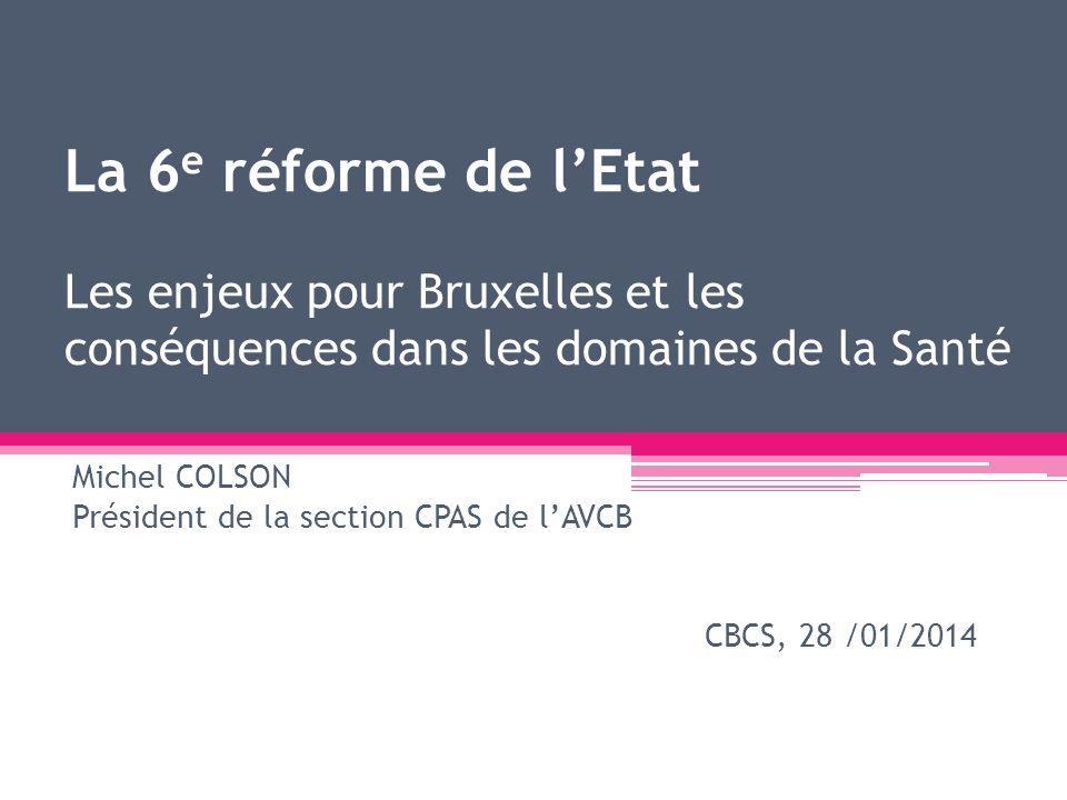 Michel COLSON Président de la section CPAS de l'AVCB CBCS, 28 /01/2014