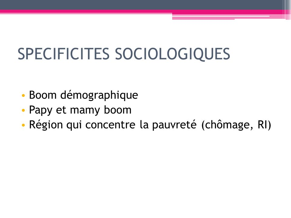 SPECIFICITES SOCIOLOGIQUES