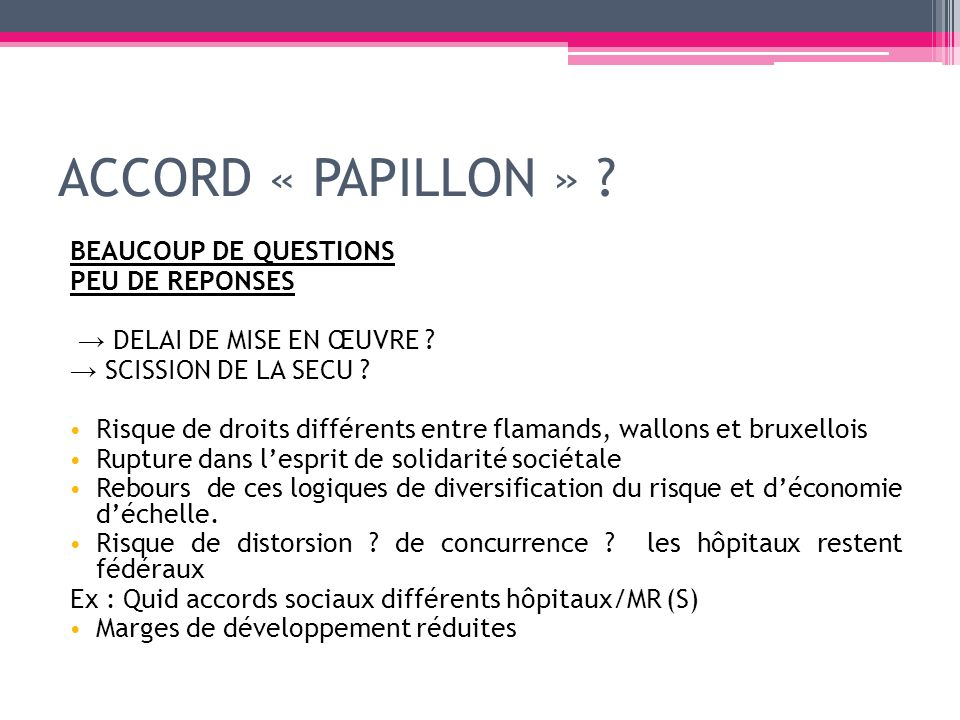 ACCORD « PAPILLON » BEAUCOUP DE QUESTIONS PEU DE REPONSES