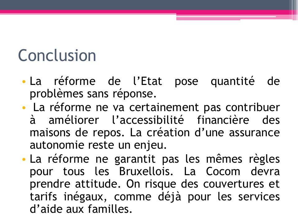 Conclusion La réforme de l'Etat pose quantité de problèmes sans réponse.