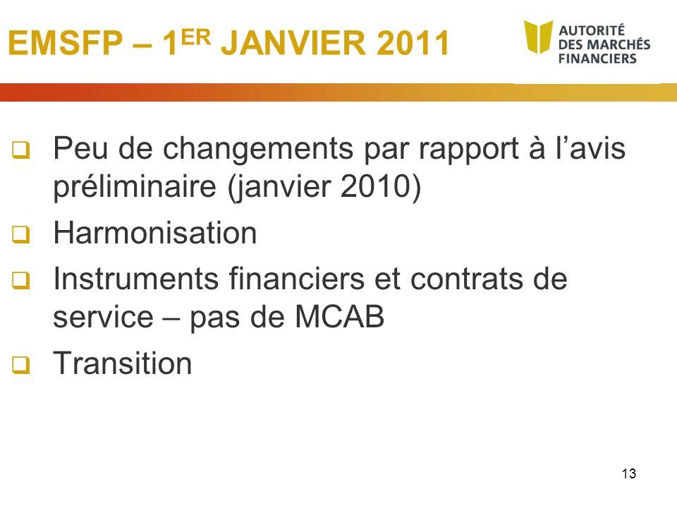 EMSFP – 1ER JANVIER 2011 Peu de changements par rapport à l'avis préliminaire (janvier 2010) Harmonisation.