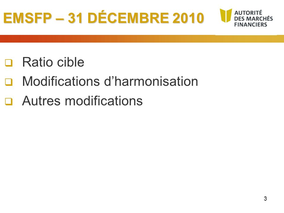 EMSFP – 31 DÉCEMBRE 2010 Ratio cible Modifications d'harmonisation