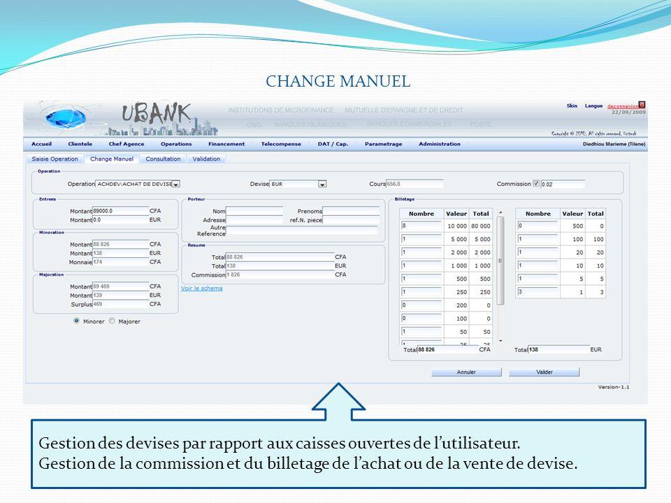 CHANGE MANUELGestion des devises par rapport aux caisses ouvertes de l'utilisateur.