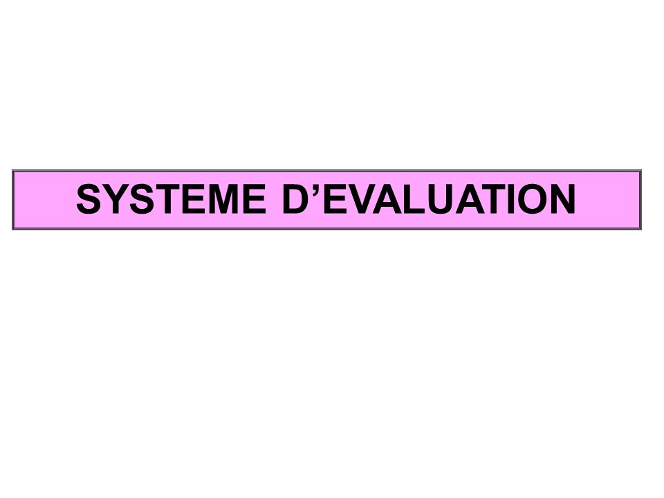 SYSTEME D'EVALUATION