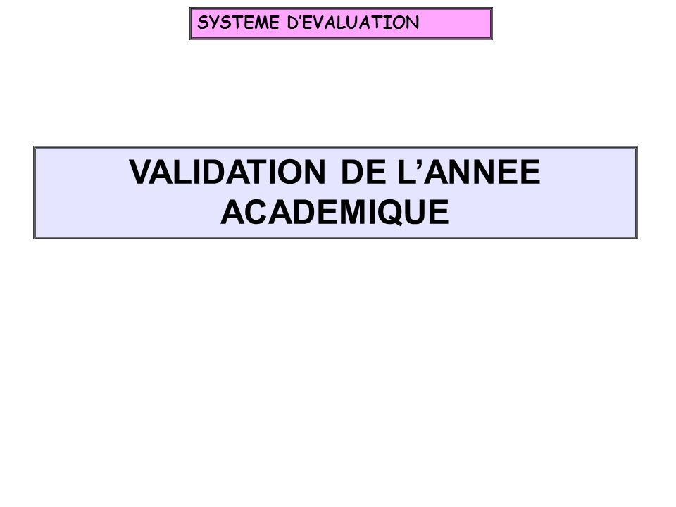 VALIDATION DE L'ANNEE ACADEMIQUE
