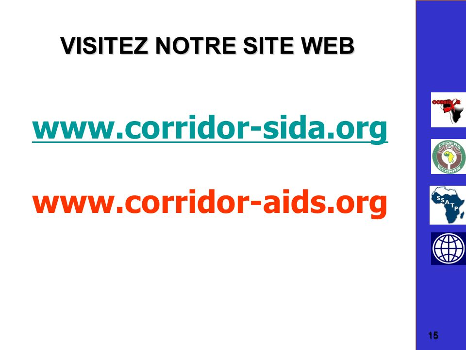 www.corridor-sida.org www.corridor-aids.org VISITEZ NOTRE SITE WEB 15