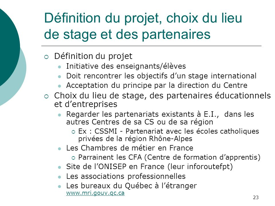 Définition du projet, choix du lieu de stage et des partenaires
