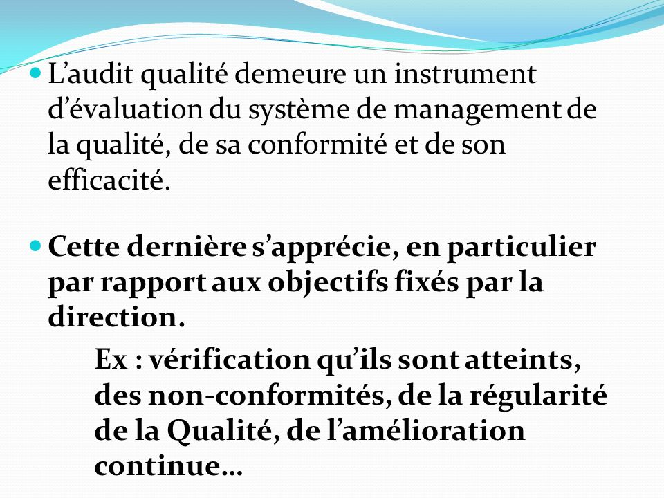 L'audit qualité demeure un instrument d'évaluation du système de management de la qualité, de sa conformité et de son efficacité.